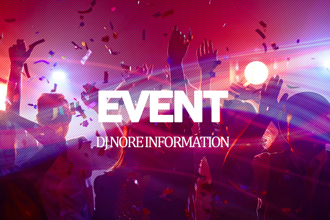 EVENT - DJ NORE INFORMATION
